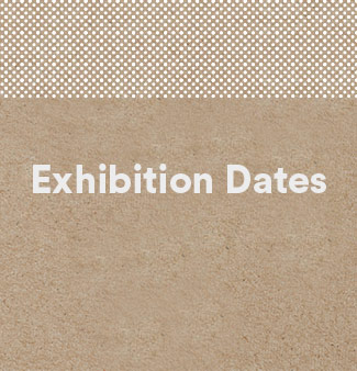 Link to: Exhibition Dates